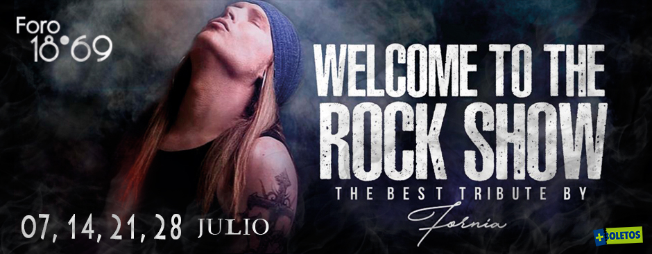 WELCOME TO THE ROCK SHOW  JULIO