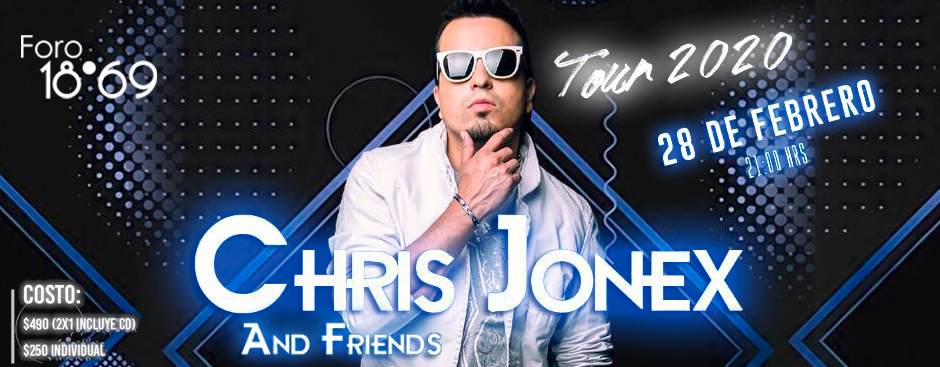 CHRIS JONEX AND FRIENDS  TOUR 2020
